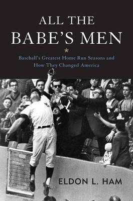 All the Babe's Men By Ham, Eldon L.